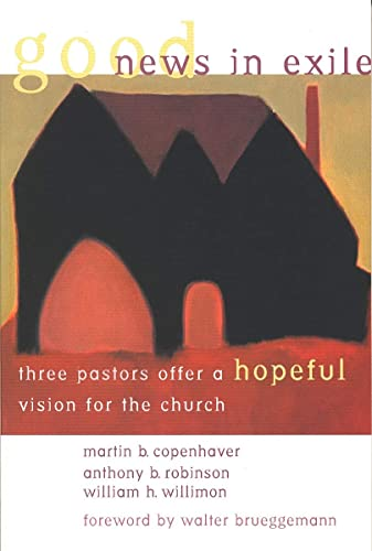Good News in Exile: Three Pastors Offer a Hopeful Vision for the Church 9780802846044