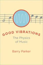 Good Vibrations: The Physics of Music 3226731