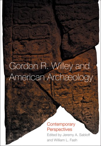 Gordon R. Willey and American Archeology: Contemporary Perspectives 9780806138053