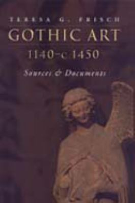 Gothic Art 1140-C1450: Sources and Documents 9780802066794