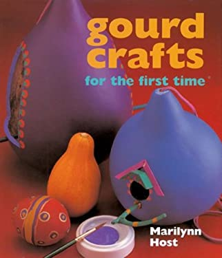 Gourd Crafts for the First Time 9780806944234
