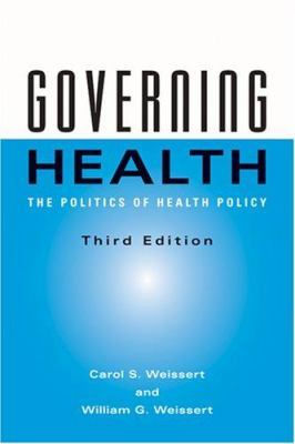 Governing Health: The Politics of Health Policy 9780801884313
