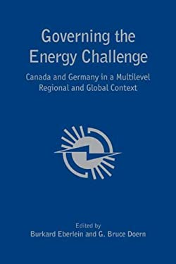 Governing the Energy Challenge: Canada and Germany in a Multi-Level Regional and Global Context 9780802093059