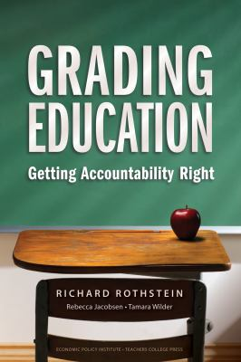 Grading Education: Getting Accountability Right 9780807749395