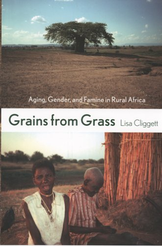 Grains from Grass: Aging, Gender, and Famine in Rural Africa 9780801472831