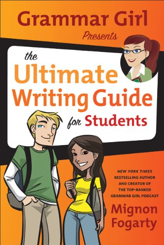 Grammar Girl Presents the Ultimate Writing Guide for Students 9780805089448