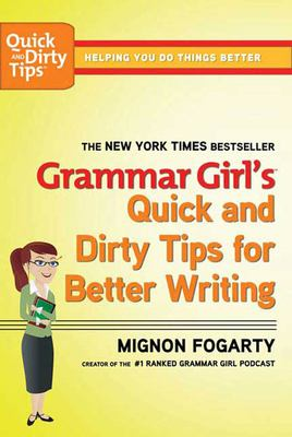 Grammar Girl's Quick and Dirty Tips for Better Writing 9780805088311