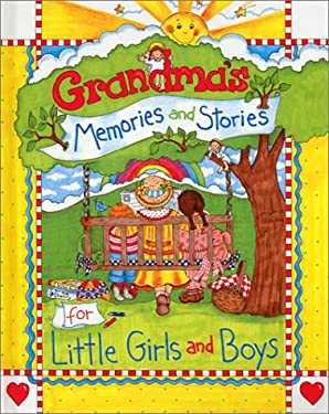 Grandma's Memories and Stories for Little Girls and Boys