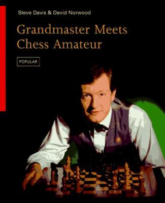 Grandmaster Meets Chess Amateur 9780805042245