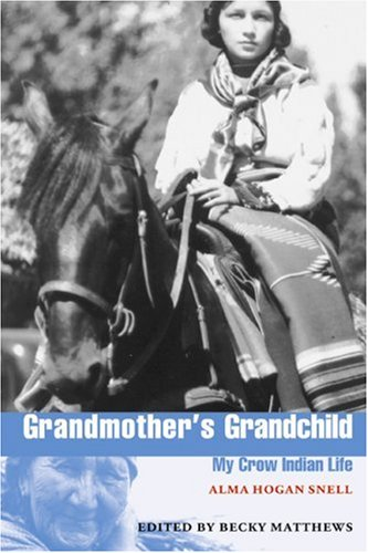 Grandmother's Grandchild: My Crow Indian Life 9780803292918