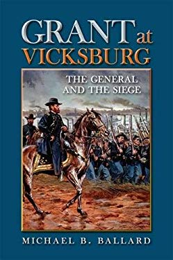 Grant at Vicksburg: The General and the Siege 9780809332403