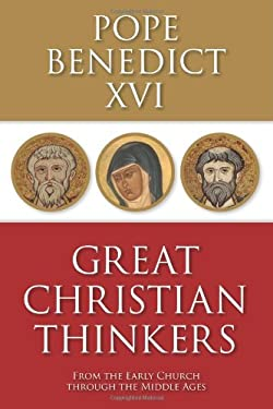 Great Christian Thinkers: From the Early Church Through the Middle Ages 9780800698515