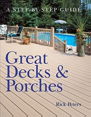 Great Decks & Porches: A Step-By-Step Guide 9780806966434