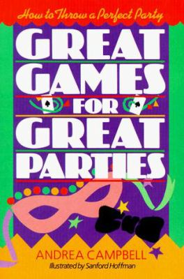 Great Games for Great Parties: How to Throw a Perfect Party 9780806983196