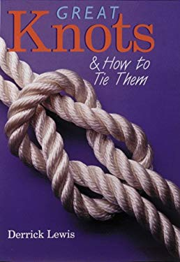 Great Knots & How to Tie Them 9780806948898