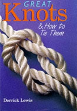 Great Knots & How to Tie Them 9780806948607