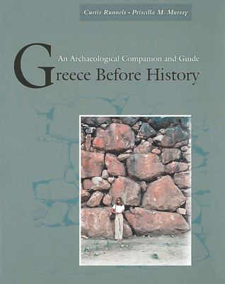 Greece Before History: An Archaeological Companion and Guide 9780804740500