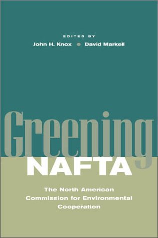 Greening NAFTA: The North American Commission for Environmental Cooperation 9780804746045