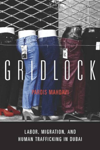 Gridlock: Labor, Migration, and Human Trafficking in Dubai 9780804772204