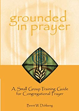 Grounded in Prayer Prtcpt 9780806646763