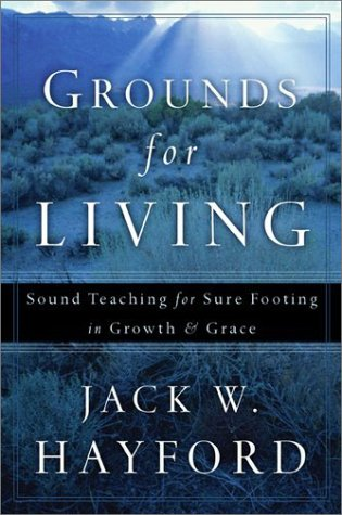 Grounds for Living: Sound Teaching for Sure Footing in Growth and Grace 9780800793203