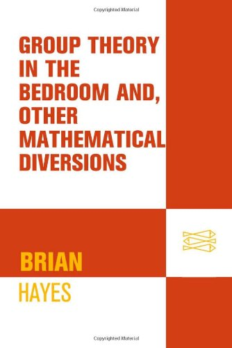 Group Theory in the Bedroom, and Other Mathematical Diversions 9780809052172