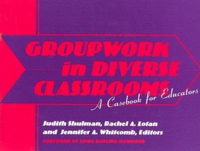 Groupwork in Diverse Classrooms: A Casebook