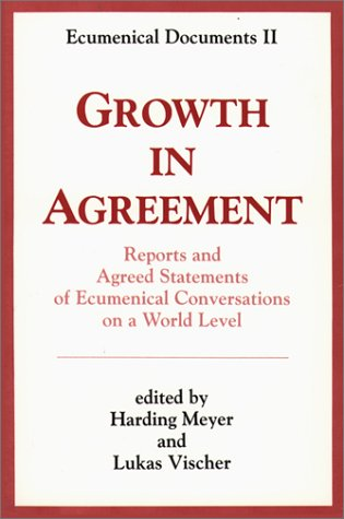 Growth in Agreement: Reports and Agreed Statements of Ecumenical Conversations on a World Level 9780809124978