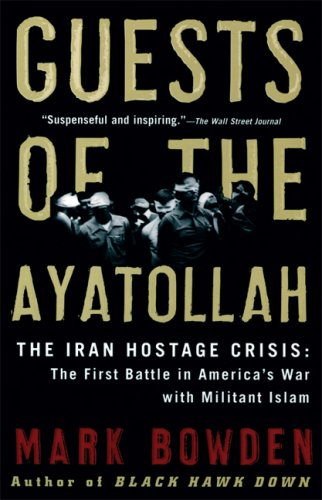 Guests of the Ayatollah: The Iran Hostage Crisis: The First Battle in America's War with Militant Islam 9780802143037