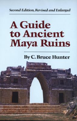 Guide to Ancient Maya Ruins 9780806119922