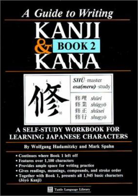 Guide to Writing Kanji & Kana Book 2 9780804816861
