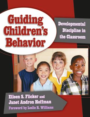 Guiding Children's Behavior: Developmental Discipline in the Classroom
