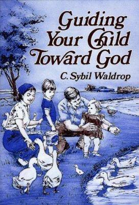 Guiding Your Child Toward God 9780805456608