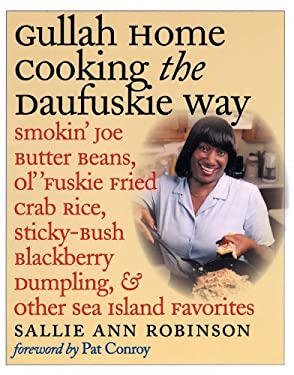 Gullah Home Cooking the Daufuskie Way: Smokin' Joe Butter Beans, Ol' 'Fuskie Fried Crab Rice, Sticky-Bush Blackberry Dumpling, and Other Sea Island Fa 9780807827833