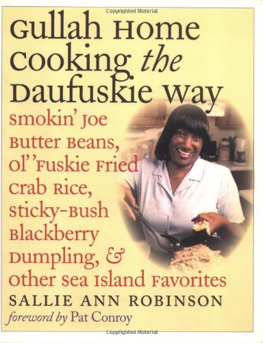 Gullah Home Cooking the Daufuskie Way: Smokin' Joe Butter Beans, Ol' 'Fuskie Fried Crab Rice, Sticky-Bush Blackberry Dumpling, and Other Sea Island Fa 9780807854563