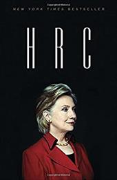 HRC: State Secrets and the Rebirth of Hillary Clinton 22301432