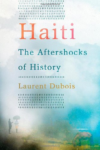 Haiti: The Aftershocks of History 9780805093353