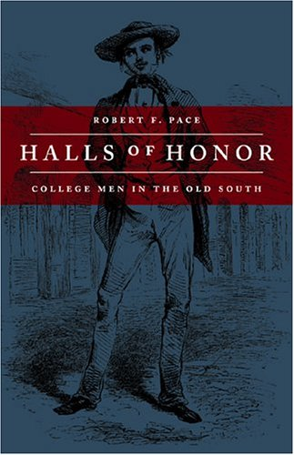 Halls of Honor: College Men in the Old South 9780807129821