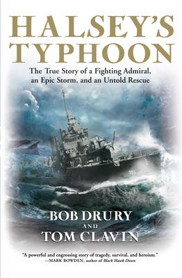 Halsey's Typhoon: The True Story of a Fighting Admiral, an Epic Storm, and an Untold Rescue 9780802143372