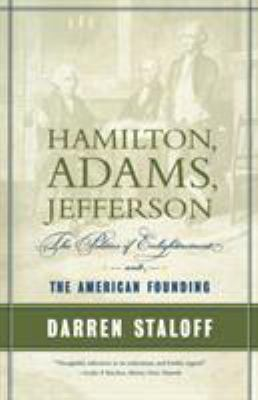 Hamilton, Adams, Jefferson: The Politics of Enlightenment and the American Founding 9780809053568