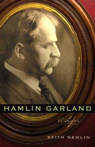 Hamlin Garland: A Life 9780803233478