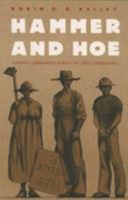 Hammer and Hoe: Alabama Communists During the Great Depression 9780807842881