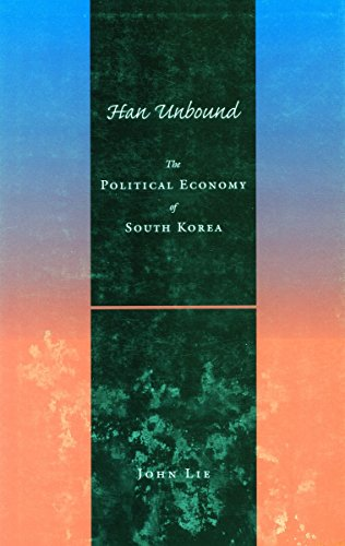 Han Unbound: The Political Economy of South Korea 9780804730556