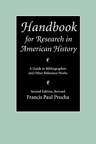 Handbook for Research in American History: A Guide to Bibliographies and Other Reference Works (Second Edition Revised) 9780803287310