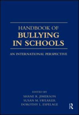 Handbook of Bullying in Schools: An International Perspective