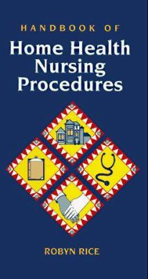 Handbook of Home Health Nursing Procedures 9780801669460