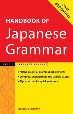Handbook of Japanese Grammar Handbook of Japanese Grammar 9780804819404