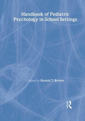Handbook of Pediatric Psychology in School Settings 9780805839173