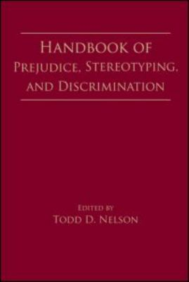 Handbook of Prejudice, Stereotyping, and Discrimination 9780805859522