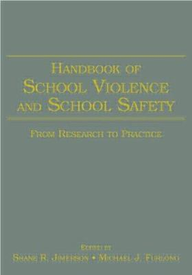 Handbook of School Violence and School Safety: From Research to Practice 9780805852233